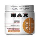 2HOT - 360g Electric Mandarin - Max Titanium no Atacado