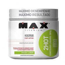 2HOT - 360g Fresh Lemon - Max Titanium