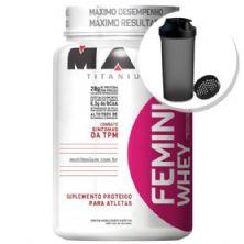 Femini Whey - 900g morango + Coqueteleira 600ml Preta - Max Titanium