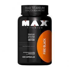 Fire Black - 120 Cápsulas - Max Titanium