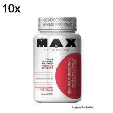 Kit 10X Chromium Picolinate - 60 Cápsulas - Max Titanium