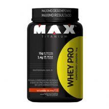 Whey Pro - 1000g Vitamina de Frutas - Max Titanium