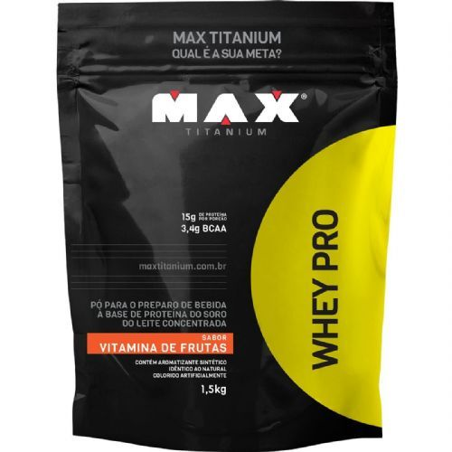 Whey Pro - 1500g Refil Vitamina de Frutas - Max Titanium no Atacado