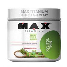 Xylitol Thin - 300g - Max Titanium*** Data Venc. 23/07/2018